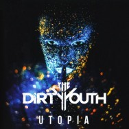 The Dirty Youth - Utopia Cover